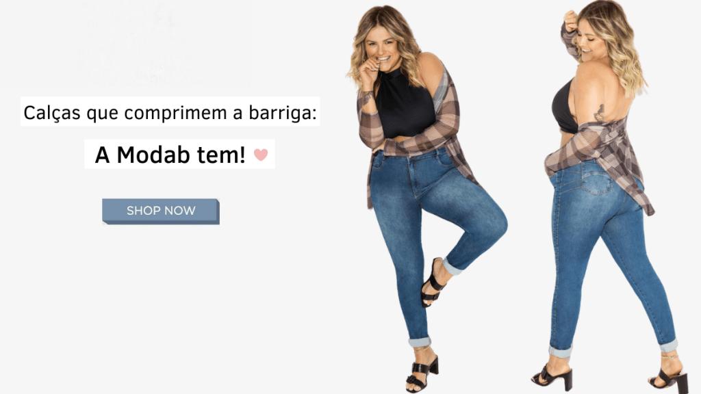 Calças que comprimem a barriga: A Modab tem!